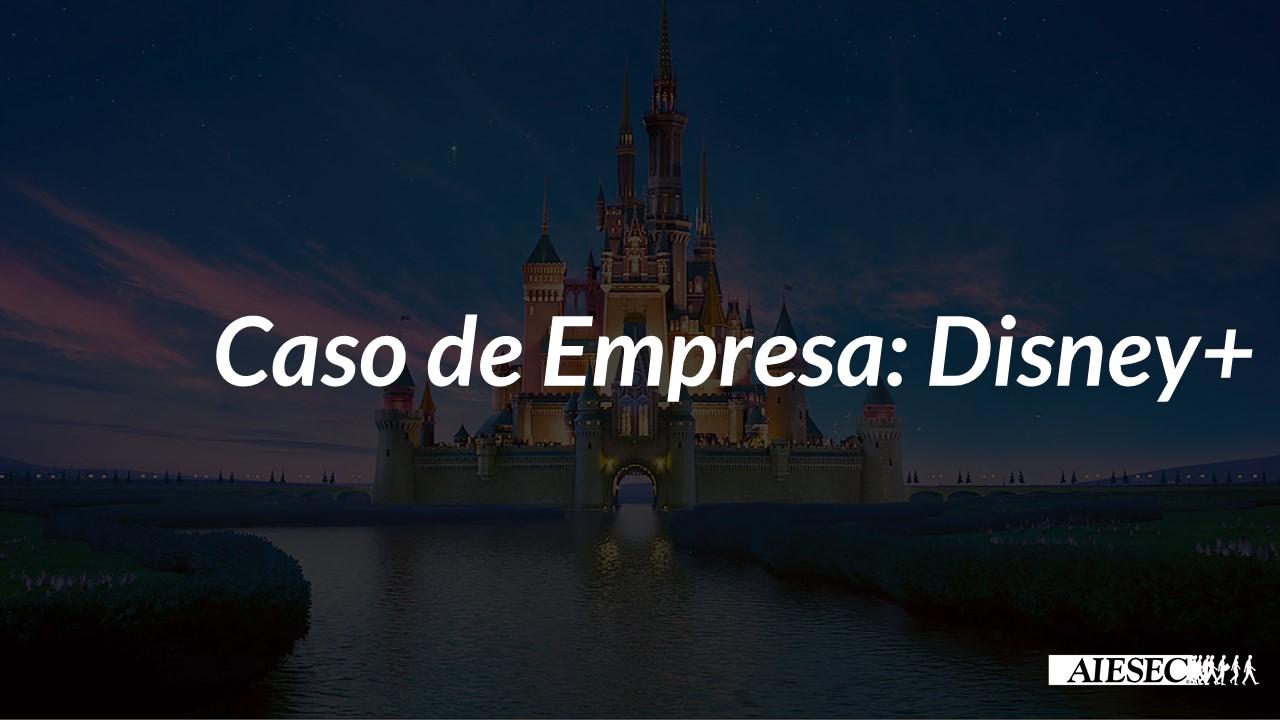 Caso de Empresa: Disney+