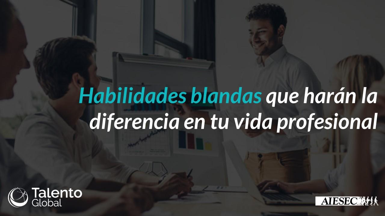 Habilidades blandas que harán la diferencia en tu vida profesional
